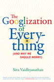 Googlization of Everything