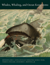 Whales, Whaling, and Ocean Ecosystems by James A. Estes, Douglas P. DeMaster, Daniel F. Doak, Terrie M. Williams