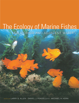 The Ecology of Marine Fishes by Larry G. Allen, Michael H. Horn