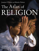 The Atlas of Religion by Joanne O'Brien, Martin Palmer