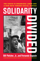 Solidarity Divided by Bill Fletcher Jr., Fernando Gapasin