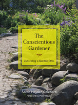 The Conscientious Gardener by Sarah Reichard