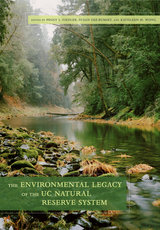 The Environmental Legacy of the UC Natural Reserve System by Peggy L. Fiedler, Susan Gee Rumsey, Kathleen Wong