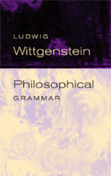 Philosophical Grammar by Ludwig Wittgenstein, Rush Rhees