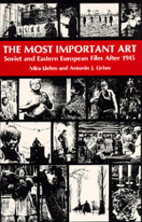 The Most Important Art by Mira Liehm, Antonin Liehm