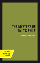 The Mystery of Ovid's Exile by John C. Thibault