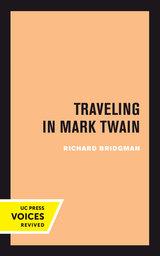 Traveling in Mark Twain by Richard Bridgman