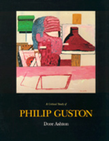 A Critical Study of Philip Guston by Dore Ashton