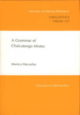 A Grammar of Chalcatongo Mixtec by Monica Macaulay