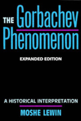 The Gorbachev Phenomenon by Moshe Lewin