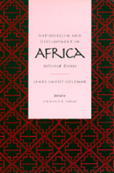 Nationalism and Development in Africa Edited by James S. Coleman, Richard L. Sklar