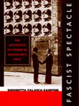 Fascist Spectacle by Simonetta Falasca-Zamponi