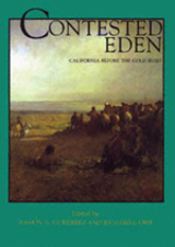Contested Eden Edited by Ramón A. Gutiérrez, Richard J. Orsi