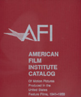 The 1941–1950: American Film Institute Catalog of Motion Pictures Produced in the United States by American Film Institute