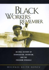 Black Workers Remember by Michael Keith Honey