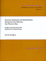 Resource Depression and Intensification During the Late Holocene, San Francisco Bay by Jack M. Broughton