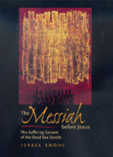 The Messiah before Jesus by Israel Knohl