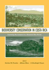 Biodiversity Conservation in Costa Rica by Gordon W. Frankie, Alfonso Mata, S. Bradleigh Vinson