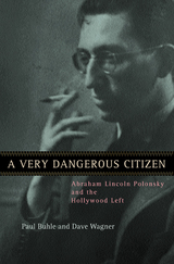 A Very Dangerous Citizen by Paul Buhle, Dave Wagner