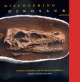 Discovering Dinosaurs by Mark Norell, Lowell Dingus, Eugene Gaffney