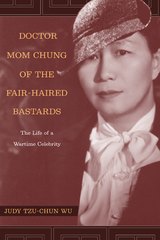 Doctor Mom Chung of the Fair-Haired Bastards by Judy Tzu-Chun Wu