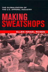 Making Sweatshops by Ellen Rosen
