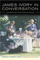James Ivory in Conversation by Robert Emmet Long