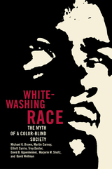 Whitewashing Race by Michael K. Brown, Martin Carnoy, Elliott Currie