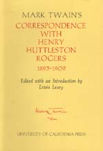 Mark Twain's Correspondence with Henry Huttleston Rogers, 1893-1909 by Mark Twain, Lewis Leary