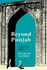 Beyond Punjab by Prakash Tandon