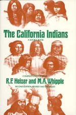 The California Indians by Robert F. Heizer, M. A. Whipple