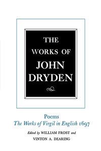 The Works of John Dryden, Volume V by John Dryden, Vinton A. Dearing, Alan Roper, William Frost