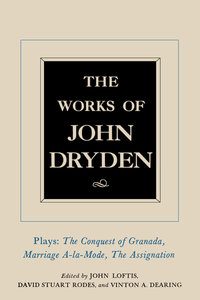 The Works of John Dryden, Volume XI by John Dryden, John Loftis, David Stuart Rodes