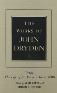 The Works of John Dryden, Volume XIX by John Dryden, Alan Roper, Vinton A. Dearing