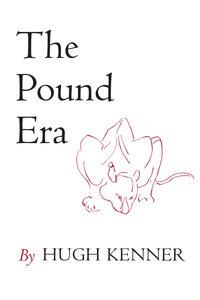 The Pound Era by Hugh Kenner