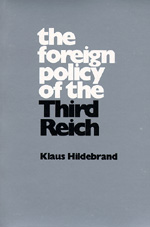 The Foreign Policy of the Third Reich by Klaus Hildebrand