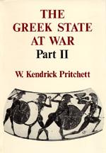 The Greek State at War, Part II by W. Kendrick Pritchett