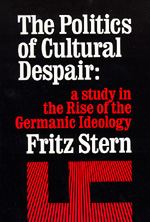 The Politics of Cultural Despair by Fritz R. Stern