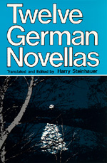 Twelve German Novellas by Harry Steinhauer
