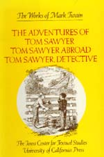 The Adventures of Tom Sawyer, Tom Sawyer Abroad, and Tom Sawyer, Detective by Mark Twain, John C. Gerber, Paul Baender