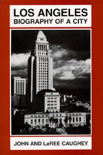 Los Angeles by John Walton Caughey, LaRee Caughey