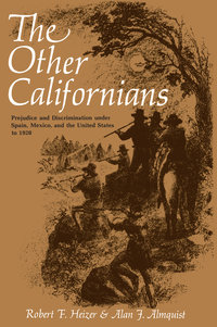 The Other Californians by Robert F. Heizer, Alan J. Almquist