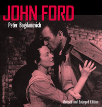 John Ford, Revised and Enlarged edition by Peter Bogdanovich