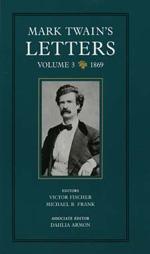 Mark Twain's Letters, Volume 3 by Mark Twain, Victor Fischer, Michael Barry Frank, Dahlia Armon
