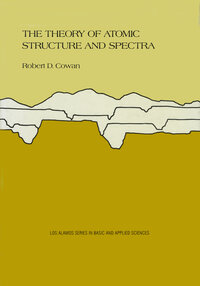 The Theory of Atomic Structure and Spectra by Robert D. Cowan