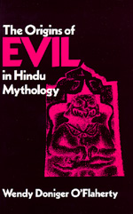 The Origins of Evil in Hindu Mythology by Wendy Doniger O'Flaherty