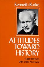 Attitudes Toward History, Third edition by Kenneth Burke