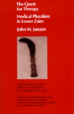 The Quest for Therapy in Lower Zaire by John M. Janzen