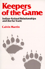 Keepers of the Game by Calvin Martin