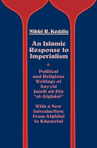 An Islamic Response to Imperialism by Nikki R. Keddie